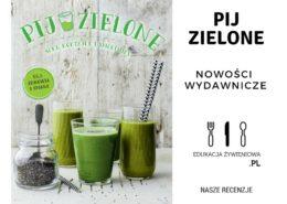Pij zielone. Soki, koktajle i smoothies – RECENZJA
